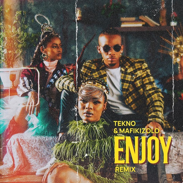 Tekno – Enjoy (Remix) ft. Mafikizolo