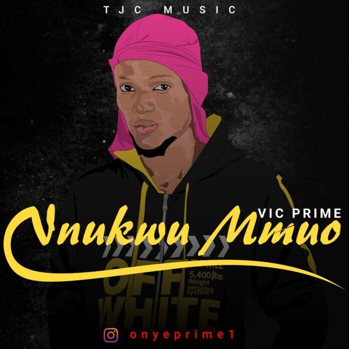 Vic Prime – Nnukwu Mmuo