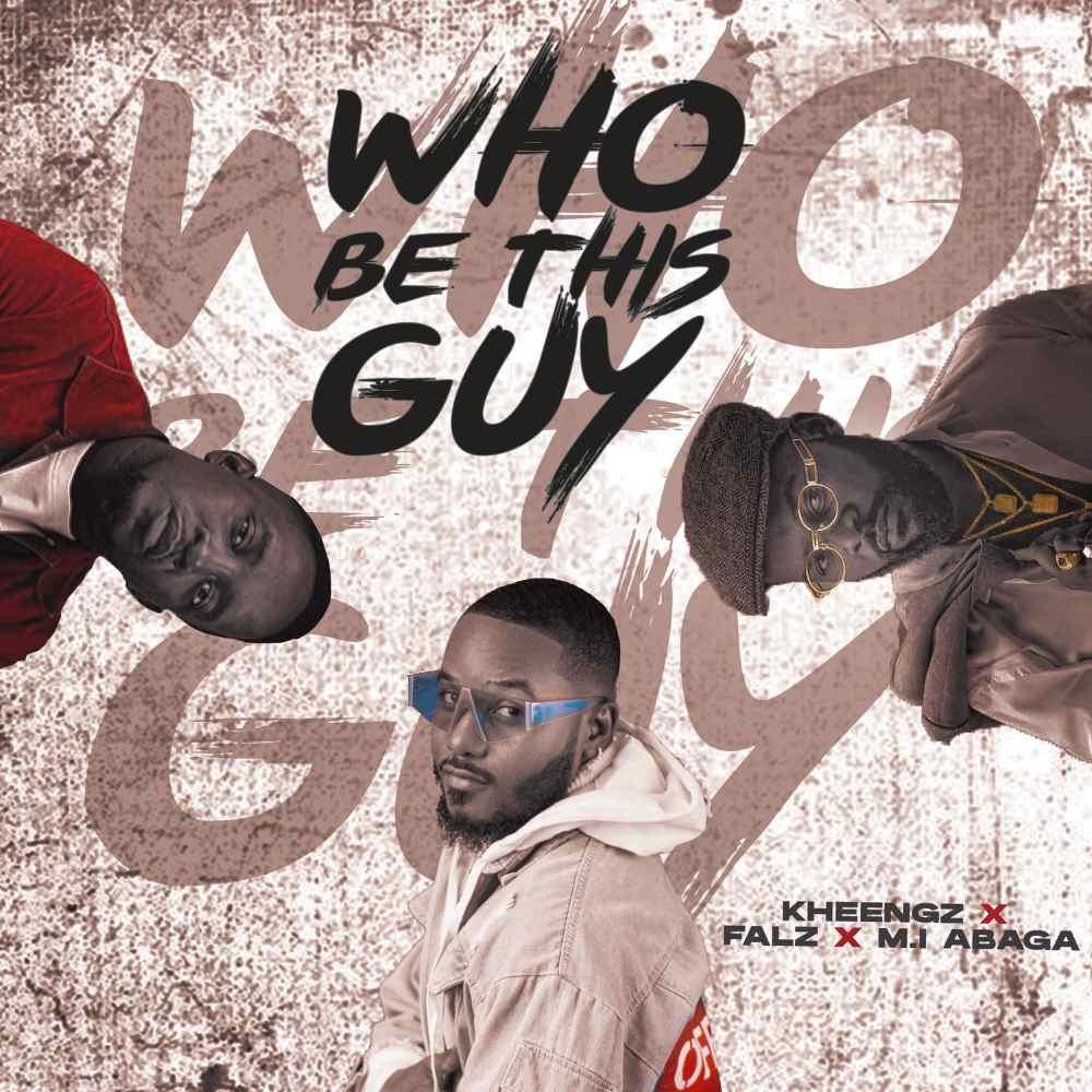 Kheengz – Who Be This Guy ft. M.I Abaga, Falz