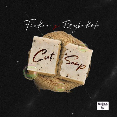 Fiokee – Cut Soap ft. Raybekah