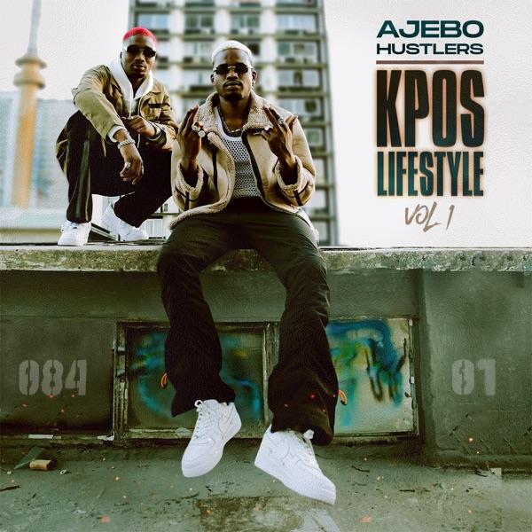 [Album] Ajebo Hustlers – Kpos Lifestyle Vol. 1