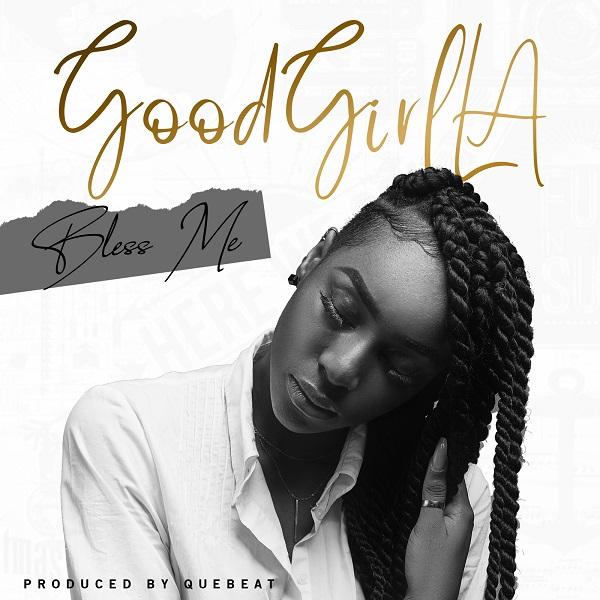 GoodGirl LA – Bless Me