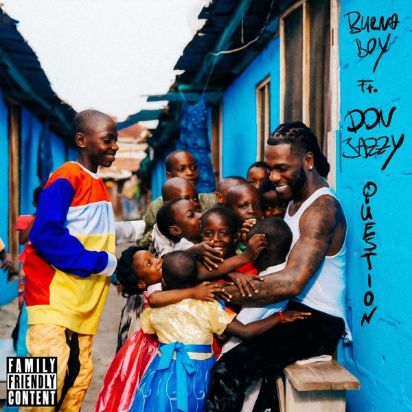 Burna Boy – Question ft. Don Jazzy