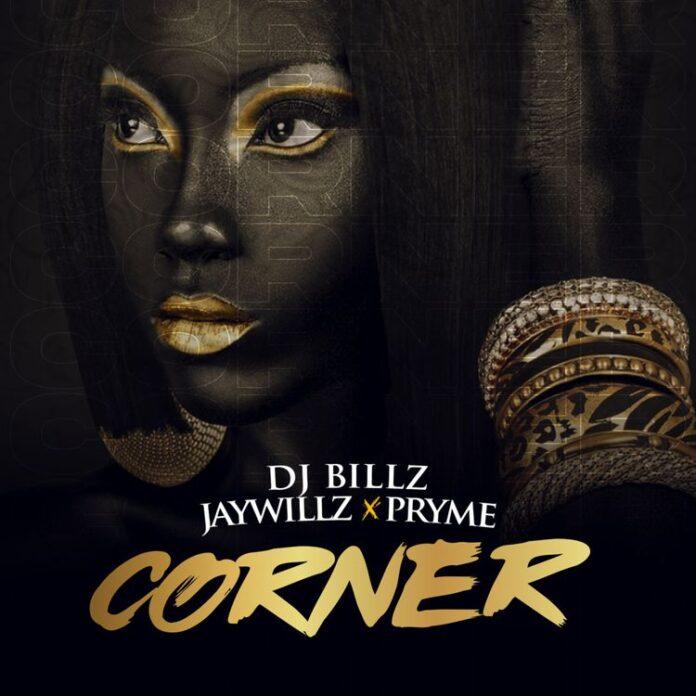 DJ Billz – Corner ft. Jaywillz, Pryme