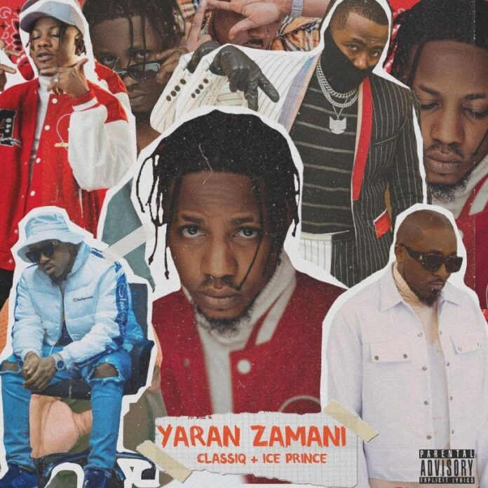 ClassiQ – Yaran Zamani ft. Ice Prince