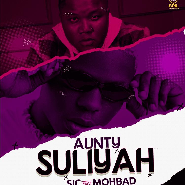 Sic – Aunty Suliyah ft. Mohbad